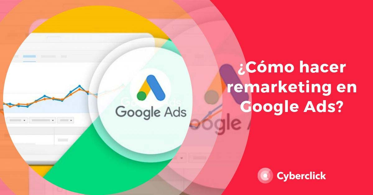 How to remarketing in Google Ads?