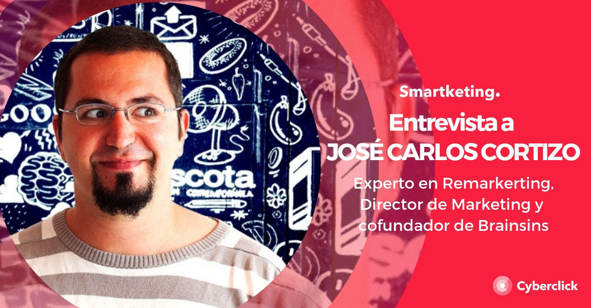 """Value interview: """"The future is smart and personalized remarketing"""" by José Carlos Cortizo (Brainsins)"""