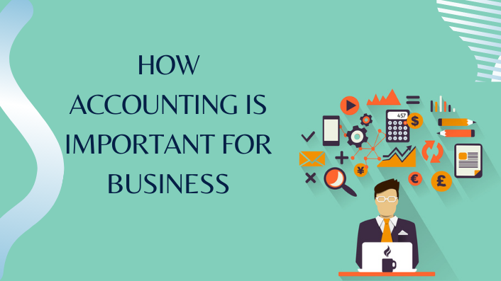 How Accounting Is Important For Business